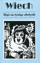 Mąż za tysiąc złotych - Stefan Wiechecki | mała okładka