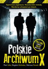 Polskie archiwum X Śledztwa po latach - Litka Piotr, Michalec Bogdan, Nowak Mariusz | mała okładka