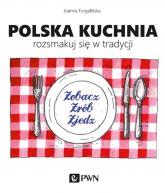 Polska kuchnia Rozsmakuj się w tradycji - Joanna Furgalińska | mała okładka