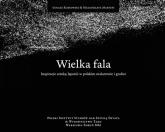 Wielka fala Inspiracje sztuką Japonii w polskim malarstwie i grafice - Kossowski Łukasz, Martini Małgorzata | mała okładka
