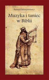 Muzyka i taniec w Biblii - Barbara Szczepanowicz | mała okładka