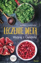 Leczenie dietą Wygraj z Candidą - Marek Zaremba | mała okładka