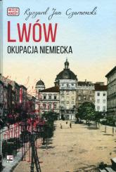 Lwów Okupacja niemiecka - Czarnowski Ryszard Jan | mała okładka