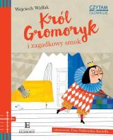 Czytam i główkuję Król Gromoryk i zagadkowy smok - Wojciech Widłak | mała okładka