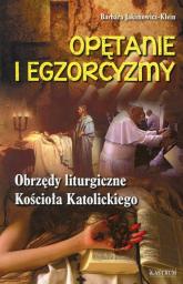 Opętanie i egzorcyzmy Obrzędy liturgiczne Kościoła Katolickiego - Barbara Jakimowicz-Klein | mała okładka