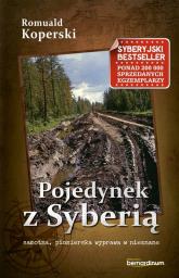 Pojedynek z Syberią samotna, pionierska wyprawa w nieznane - Romuald Koperski | mała okładka