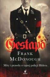 Gestapo Mity i prawda o tajnej policji Hitlera - Frank McDonough | mała okładka