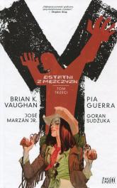 Y Ostatni z mężczyzn Tom 3 - Vaughan Brian K., Guerra Pia, Jr. Marzan Jose   mała okładka