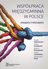 Współpraca międzygminna w Polsce Związek z rozsądku - Paweł Swianiewicz | mała okładka