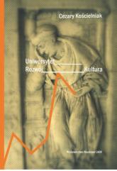 Uniwersytet, rozwój, kultura - Cezary Kościelniak | mała okładka