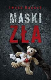 Maski zła - Iwona Banach | mała okładka