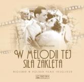 W melodii tej siła zaklęta. Piosenka w polskim filmie 1930-1939 - Maj Wieczorek Michał | mała okładka