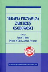 Terapia poznawcza zaburzeń osobowości - Beck Aaron T. Freeman Arthur D | mała okładka