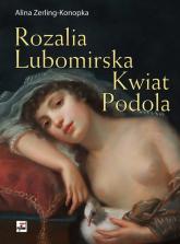 Rozalia Lubomirska Kwiat Podola - Alina Zerling-Konopka | mała okładka