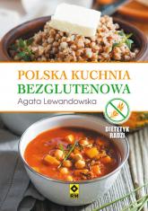 Polska kuchnia bezglutenowa - Agata Lewandowska | mała okładka