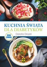 Kuchnia świata dla diabetyków - Dorota Drozd | mała okładka