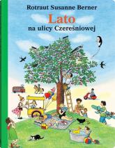 Lato na ulicy Czereśniowej - Berner Rotraut Susanne | mała okładka