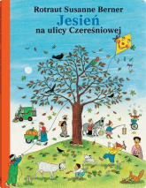 Jesień na ulicy Czereśniowej - Berner Rotraut Susanne | mała okładka