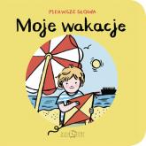 Pierwsze słowa Moje wakacje - Zuzanna Szelińska   mała okładka