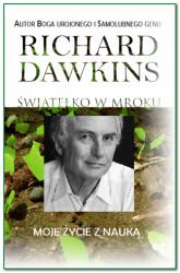 Światełko w mroku Moje życie z nauką - Richard Dawkins | mała okładka