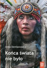 Końca świata nie było - Anita Demianowicz | mała okładka