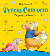 Tupcio Chrupcio Żegnaj pieluszko - Eliza Piotrowska | mała okładka