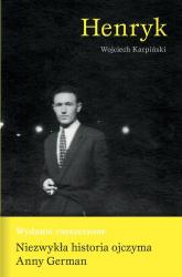 Henryk Wydanie poszerzone - niezwykła historia ojczyma Anny German - Wojciech Karpiński | mała okładka