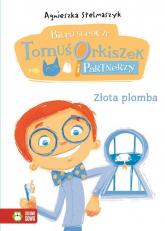 Złota plomba Biuro śledcze 7 Tomuś Orkiszek - Agnieszka Stelmaszyk | mała okładka