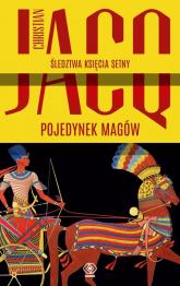 Pojedynek magów Śledztwa księcia Setny Tom 4 - Christian Jacq | mała okładka