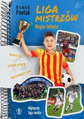 Liga Mistrzów Magia futbolu - Romek Pawlak | mała okładka