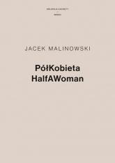 PółKobieta HalfAWoman - Jacek Malinowski   mała okładka