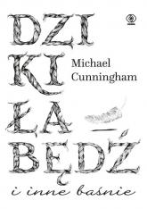 Dziki łabędź i inne baśnie - Michael Cunningham   mała okładka