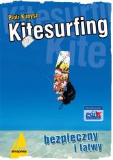 Kitesurfing bezpieczny i łatwy - Piotr Kunysz | mała okładka