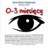 Seria Dobra Książeczka dla dzieci w wieku 0-3 miesięcy - Agnieszka Starok | mała okładka