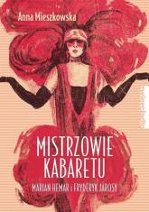 Mistrzowie kabaretu Marian Hemar i Fryderyk Járosy - Anna Mieszkowska | mała okładka