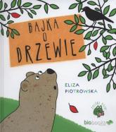 Bajka o drzewie - Eliza Piotrowska | mała okładka