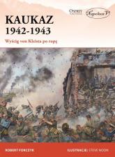 Kaukaz 1942-1943 Wyścig von Kleista po ropę - Robert Forczyk   mała okładka