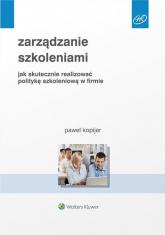 Zarządzanie szkoleniami Jak skutecznie realizować politykę szkoleniową w firmie - Paweł Kopijer | mała okładka