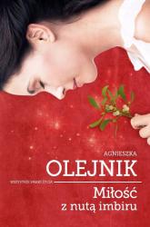 Miłość z nutą imbiru - Agnieszka Olejnik | mała okładka