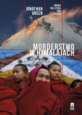 Morderstwo w Himalajach Zmowa milczenia pod Czo Oju - Jonathan Green | mała okładka