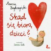 Skąd się biorą dzieci - Marcin Brykczyński | mała okładka