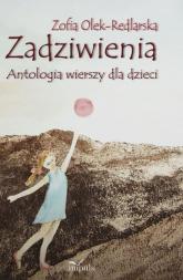 Zadziwienia Antologia wierszy dla dzieci - Zofia Olek-Redlarska | mała okładka