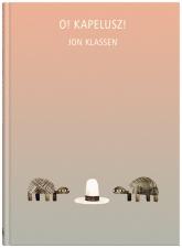 O Kapelusz! - Jon Klassen | mała okładka
