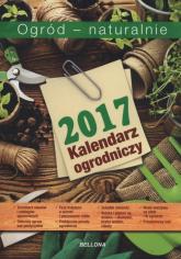 Kalendarz ogrodniczy Ogród naturalnie 2017 -  | mała okładka
