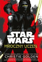 Star Wars Mroczny uczeń - Christie Golden | mała okładka