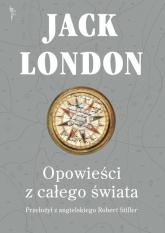 Opowieści z całego świata - Jack London | mała okładka