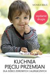 Kuchnia pięciu przemian dla dzieci zdrowych i alergicznych - Monika Biblis | mała okładka