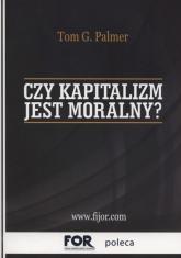 Czy kapitalizm jest moralny? - Palmer Tom G.   mała okładka