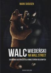 Walc wiedeński na Wall Street Ekonomia austriacka dla inwestorów giełdowych - Mark Skousen | mała okładka