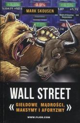 Wallstreet giełdowe mądrości maksymy i aforyzmy - Mark Skousen | mała okładka